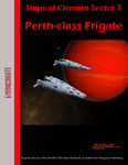 RPG Item: Ships of Clement Sector 07: Perth-class Frigate