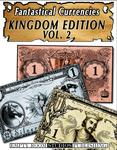 RPG Item: Fantastical Currencies: Kingdom Edition Vol 2