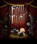 Video Game: Foul Play