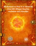 RPG Item: 100 Rumours to Hear in or About the Great Rift: Riftspan Reaches, Touchstone and Afawahisa