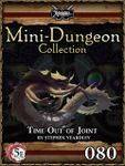 RPG Item: Mini-Dungeon Collection 080: Time Out of Joint (5E)