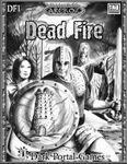 RPG Item: Dead Fire (Revised)