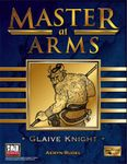 RPG Item: Master at Arms: Glaive Knight