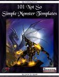 RPG Item: 101 Not So Simple Monster Templates (Pathfinder)