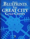 RPG Item: 0one's Blueprints: The Great City, Cold Crypts