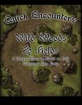 RPG Item: Quick Encounters: Wild Woods & Fields