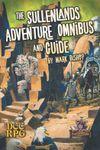 RPG Item: The Sullenlands Adventure Omnibus and Guide