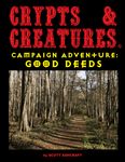 RPG Item: Crypts & Creatures Campaign Adventure: Good Deeds