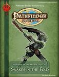 RPG Item: Pathfinder Society Scenario 3-14: Snakes in the Fold