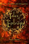 RPG Item: Tales of Entropy: A Game of Conflict and Consequences