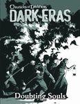 RPG Item: Chronicles of Darkness: Dark Eras: Doubting Souls