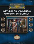 RPG Item: Daring Tales of the Space Lanes 01: Waylaid on Wayland & Gunboat Diplomacy