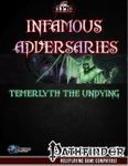 RPG Item: Infamous Adversaries: Temerlyth the Undying