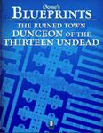 RPG Item: 0one's Blueprints: The Ruined Town, Dungeon of the Thirteen Undead
