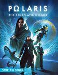 RPG Item: POLARIS RPG - Core Rulebook: 1