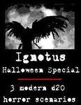 RPG Item: Ignotus Halloween Special: 3 Modern d20 Horror Scenarios