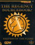 RPG Item: Regency Manual 1: The Regency Sourcebook: Keepers of the Flame