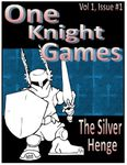 RPG Item: One Knight Games Vol. 1, Issue 01: The Silver Henge