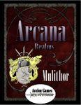 RPG Item: Arcana Realms: Mulithor