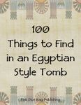 RPG Item: 100 Things to Find in an Egyptian Style Tomb