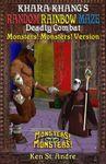 RPG Item: Khara Khang's Random Rainbow Maze: Deadly Combat (Monsters! Monsters! Version)