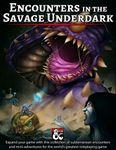 RPG Item: Encounters in the Savage Underdark