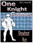 RPG Item: One Knight Games Vol. 1, Issue 09: Showboat Run