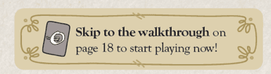 Prompt to go to walkthrough; Skip to the walkthrough on page 18 to start playing now!