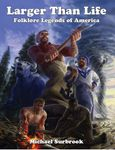 RPG Item: Larger Than Life: Folklore Legends of America (HERO)