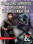 RPG Item: So, a Wizard's Apprentice and a Demon Walk Into a Magic Shop...