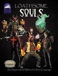 RPG Item: Loathsome Souls (Savage Worlds)
