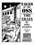 RPG Item: Tales of the OSS: The Train