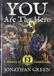 RPG Item: You Are The Hero: A History of Fighting Fantasy Gamebooks