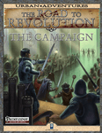 RPG Item: The Road to Revolution: The Campaign