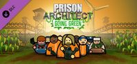 Video Game: Prison Architect: Going Green