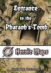 RPG Item: Heroic Maps: Entrance to the Pharaoh's Tomb