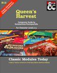 RPG Item: Classic Modules Today B12: Queen's Harvest