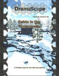 RPG Item: DramaScape Fantasy Volume 083: Cabin in the Hinterlands