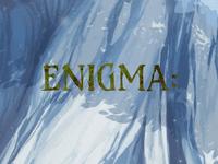 Video Game: ENIGMA: