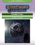 RPG Item: Starfinder Society Season 2-04: Future's Fall