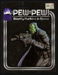 RPG Item: Pew Pew! Bounty Hunters in Space