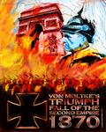 Board Game: Von Moltke's Triumph: Fall of the Second Empire, 1870