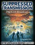 RPG Item: Suppressed Transmission: The First Broadcast