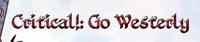 RPG: Critical!: Go Westerly