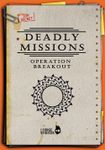 RPG Item: Deadly Missions: Operation Breakout