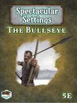 RPG Item: Spectacular Settings: The Bullseye