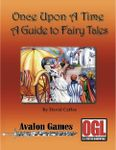 RPG Item: Once Upon A Time: A Guide to Fairy Tales (OGL 3.5)