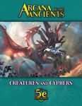 RPG Item: Arcana of the Ancients: Creatures and Cyphers