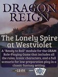 RPG Item: Ready to Roll: Dragon Reign - The Lonely Spire at Westviolet