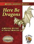 RPG Item: Michael Surbrook Presents: Here Be Dragons (Savage Worlds)